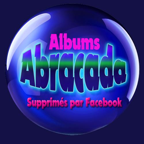 Albums Abracada Supprimés par Facebook !